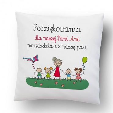 """""""Podziękowania dla naszej Pani Ani przedszkolaki z naszej paki """"- poduszka dla pani z przedszkola - personalizacja."""